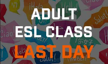 Last day for Adult ESL Class