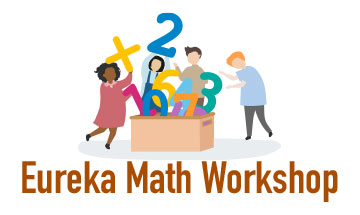 Eureka Math Parent Workshop