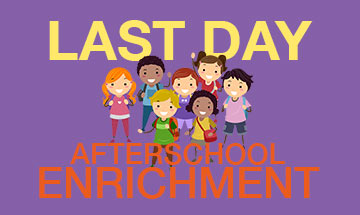 Wednesday Afterschool Enrichment - Last Day