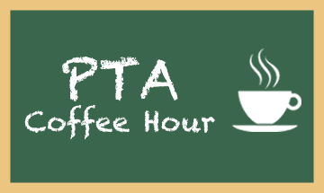 PTA Coffee/Tea Hour