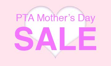 PTA Mother's Day Sale